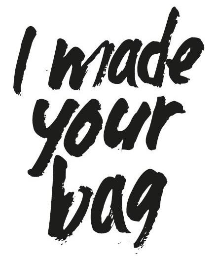 i made your bag